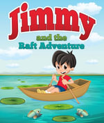 Jimmy And The Raft Adventure - Speedy Publishing
