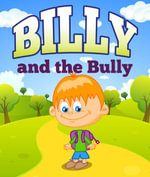 Billy and the Bully - Speedy Publishing