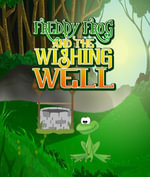 Freddy Frog and the Wishing Well - Speedy Publishing