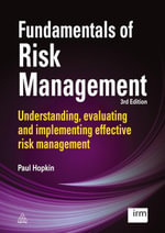 Fundamentals of Risk Management : Understanding, Evaluating and Implementing Effective Risk Management - Paul Hopkin