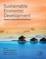 Sustainable Economic Development : Resources, Environment, and Institutions