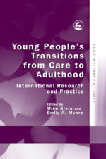 Young People's Transitions from Care to Adulthood : International Research and Practice