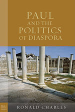 Paul and the Politics of Diaspora - Ronald Charles