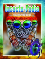 Insecto-Pedia (Insects Of The World) - Speedy Publishing
