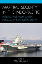 Maritime Security in the Indo-Pacific : Perspectives from China, India, and the United States