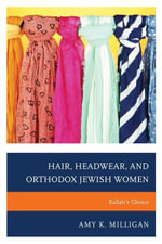 Hair, Headwear, and Orthodox Jewish Women : Kallah's Choice - Amy K., Milligan