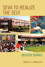SEVA to Realize the SELF : Selfless Service - Mahesh C. Mangalick