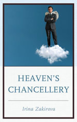 Heaven's Chancellery - Irina Zakirova