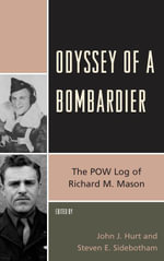 Odyssey of a Bombardier : The POW Log of Richard M. Mason
