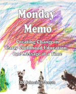 Monday Memo : Creating Change in Early Childhood Education, One Message at a Time - DJ Schneider Jensen