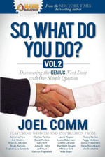 So What Do YOU Do? : Discovering the Genius Next Door with One Simple Question - Joel Comm