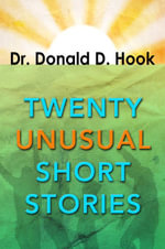Twenty Unusual Short Stories - Donald D., Dr. Hook