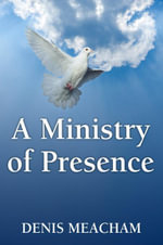 A Ministry of Presence - Denis Meacham
