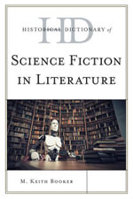 Historical Dictionary of Science Fiction in Literature - M. Keith Booker