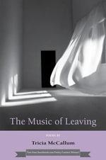 The Music of Leaving - Tricia McCallum