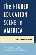 The Higher Education Scene in America : Some Observations - Abraham Gitlow