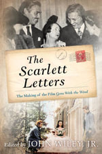 The Scarlett Letters : The Making of the Film Gone With the Wind