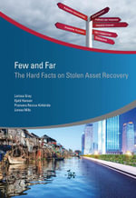 Few and Far : The Hard Facts on Stolen Asset Recovery - Larissa Gray