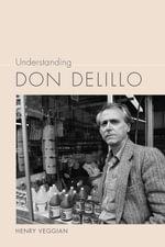 Understanding Don DeLillo - Henry Veggian