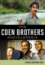 The Coen Brothers Encyclopedia - Lynnea Chapman King
