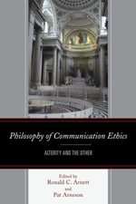 Philosophy of Communication Ethics : Alterity and the Other