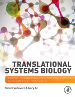 Translational Systems Biology : Concepts and Practice for the Future of Biomedical Research - Yoram Vodovotz