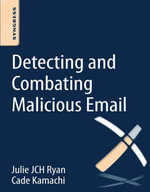 Detecting and Combating Malicious Email - Julie JCH Ryan