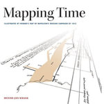 Mapping Time : Illustrated by Minard's Map of Napoleon's Russian Campaign of 1812 - Menno-Jan Kraak