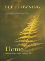 Home : Chronicle of a North Country Life - Beth Powning
