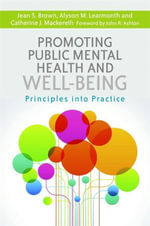Promoting Public Mental Health and Well-being : Principles into Practice - Catherine Mackereth