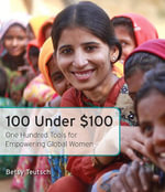 100 Under $100 : One Hundred Tools for Empowering Global Women - Betsy Teutsch