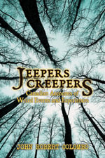 Jeepers Creepers : Canadian Accounts of Weird Events and Experiences - John Robert Colombo