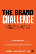 The Brand Challenge : Adapting Branding to Sectorial Imperatives - Kartikeya Kompella