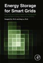 Energy Storage for Smart Grids : Planning and Operation for Renewable and Variable Energy Resources (VERs) - Pengwei Du