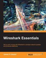 Wireshark Essentials - Baxter  James H.
