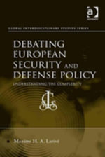 Debating European Security and Defense Policy : Understanding the Complexity - Maxime H. A., Dr Larivé
