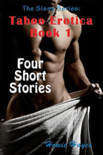 The Sissy Series : Taboo Erotica Volume 1: Sissy Erotica - Four Short Stories - Howie Hayes