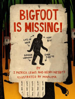 Bigfoot is Missing! - J. Patrick Lewis