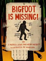 Bigfoot is Missing! - J. Patrick Lewis