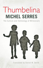 Thumbelina : The Culture and Technology of Millennials - Michel Serres