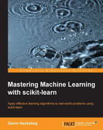Mastering Machine Learning with scikit-learn - Hackeling   Gavin