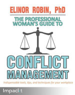 The Professional Woman's Guide to Conflict Management - Robin Elinor
