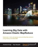 Learning Big Data with Amazon Elastic MapReduce - Singh  Amarkant