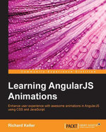 Learning AngularJS Animations - Keller   Richard