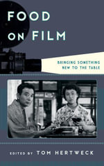 Food on Film : Bringing Something New to the Table