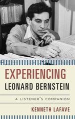 Experiencing Leonard Bernstein : A Listener's Companion - Kenneth LaFave