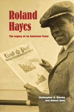 Roland Hayes : The Legacy of an American Tenor - Christopher A. Brooks