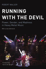 Running with the Devil : Power, Gender, and Madness in Heavy Metal Music - Robert Walser