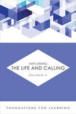 Exploring the Life and Calling - Gary, Jr. Black