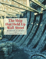 The Ship That Held Up Wall Street - Warren Curtis Riess